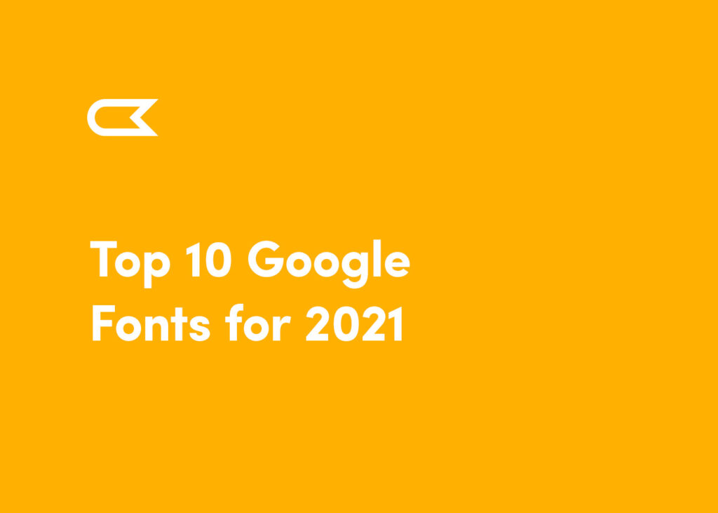 Top 10 Google Fonts 2021