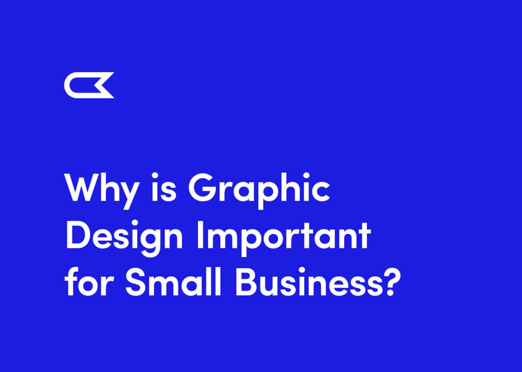 why is graphic design important for small business?
